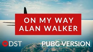 Download lagu Alan Walker On my Way - PUBG Gameplay version