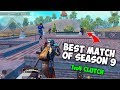 My BEST Match and Clutch of Season 9 in Pubg Mobile