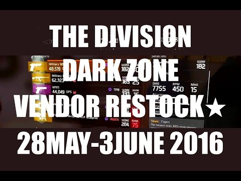 The Division : Dark Zone Vendor Restock 28th May - 3rd June 2016 (AEST)★