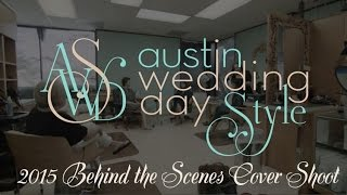 2015 Behind the Scenes Cover Shoot - Austin Wedding Day Style