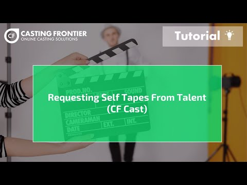 Requesting CF Cast (self tapes) from talent | Casting Frontier