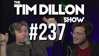 #237 - Buy The Dip | The Tim Dillon Show