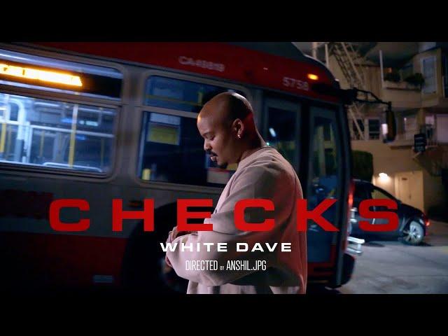 White Dave - Checks (Official Music Video)