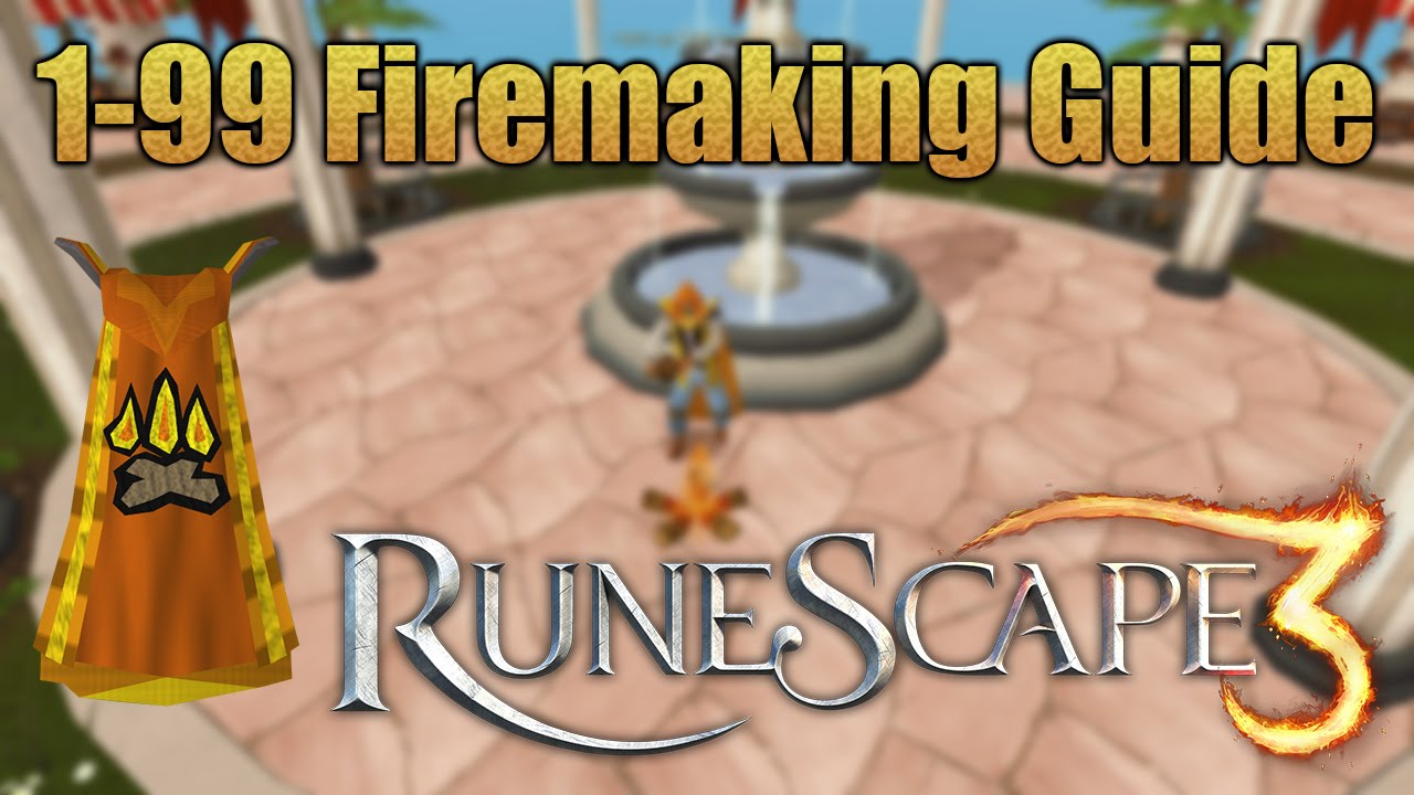 Runescape 3 1 99 Firemaking Guide Cheapest And Fastest