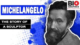 Michelangelo: The Story Of A Sculptor  Michelangelo Biography