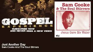 Sam Cooke And The Soul Stirrers - Just Another Day - Gospel