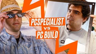 BWIPO and UPSET BUTCHER a PC Build | PCSpecialist vs PC Build