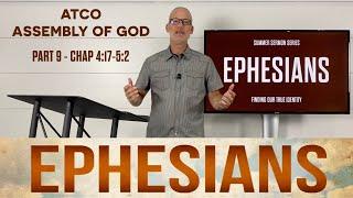 Sunday, August 1, 2021: Ephesians, Part 9, Chapter 4:17 - 5:2