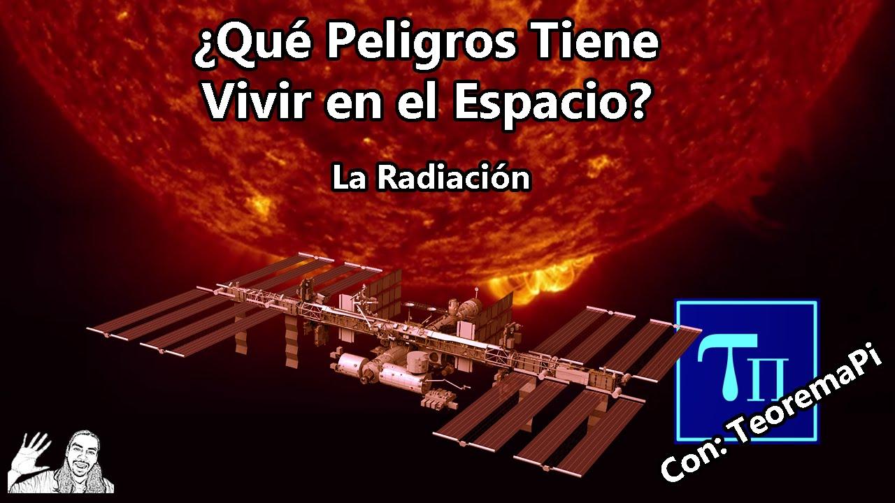 ¿Qué Peligros Tiene Vivir en el Espacio? | La Radiación (con @TeoremaPi)