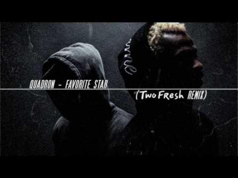 Quadron - Favorite Star (Two Fresh Remix)