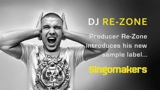 DJ Re-Zone Introduces His Sample Label Singomakers On Loopmasters
