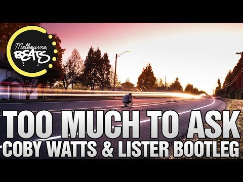 Niall Horan - Too Much To Ask (Coby Watts & Lister Bootleg)