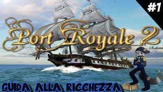 Guida alla ricchezza - Port Royale 2 - Episodio 1 - L