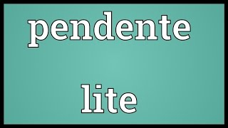 Pendente lite Meaning