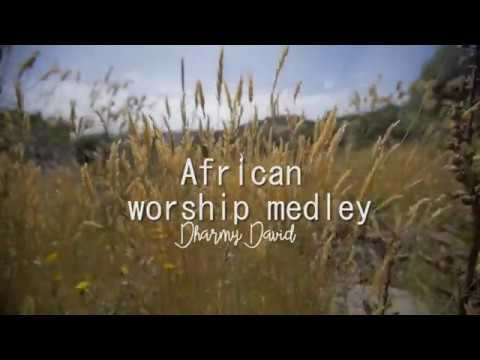 Download African worship medley - Dharmy David