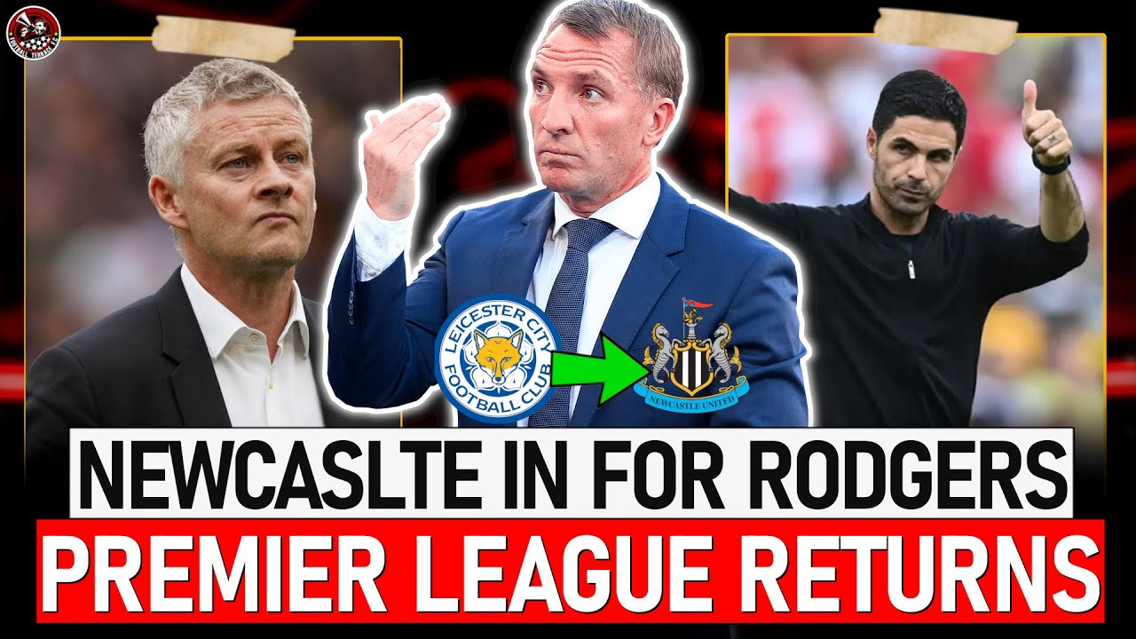 Download Newcastle to appoint Brendan Rodgers? Solskjaer' BIG MONTH! Is the BIG 6 Over?