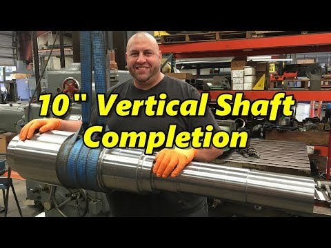 10 Inch Vertical Output Shaft Part 2: Completion