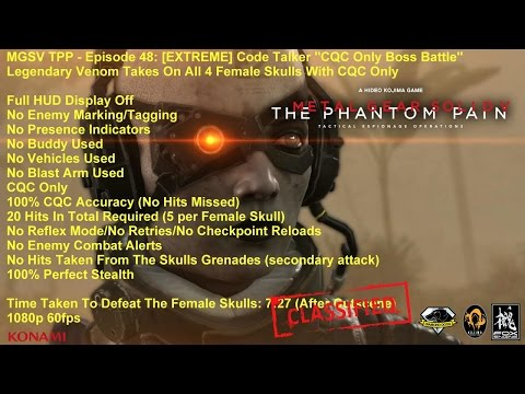 MGSV TPP - Episode 48: [EXTREME] Code Talker ''CQC Only'' Boss Battle vs The Skulls/No Traces