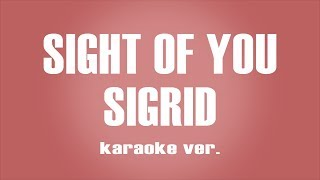 Sigrid - Sight of you karaoke ver. Video