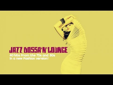 Jazz Bossa Lounge - Top 70's and 80's Classics 2 Hours Best Acid Jazz Hits