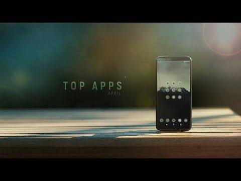 Top Android Apps! (April 2018)