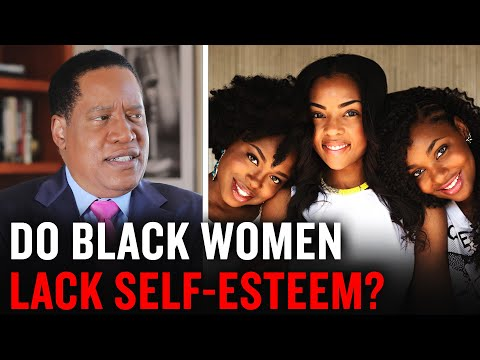 Larry Elder Debunks the Myth Black Women Lack Self-Esteem | Larry Elder