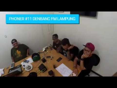 THE PAPA PHONER #11 - DENBANG FM LAMPUNG