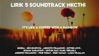 Gambar cover Full Lirik Lagu 5 Soundtrack  NKCTHI ( Nanti Kita Cerita Hari Ini)