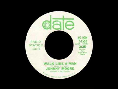 Johnny Moore - Walk Like A Man