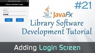 JavaFX Library Software #21 : Adding Login Screen (with Username and Password)
