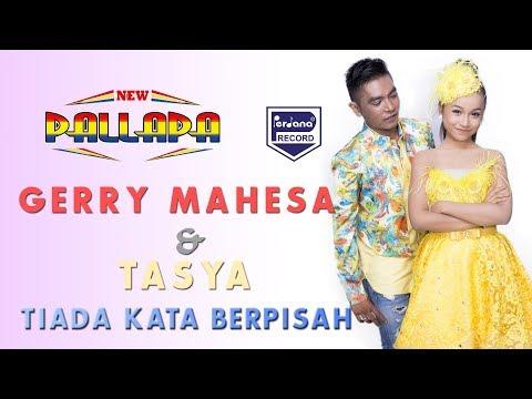 Tasya Rosmala & Gerry - Tiada Kata Berpisah - New Pallapa [ Official ]