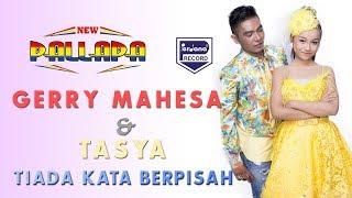 Tasya & Gerry - TIADA KATA BERPISAH - New Pallapa Mp3