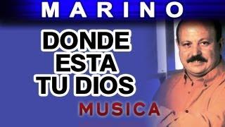 Marino - Donde Esta Tu Dios (musica)