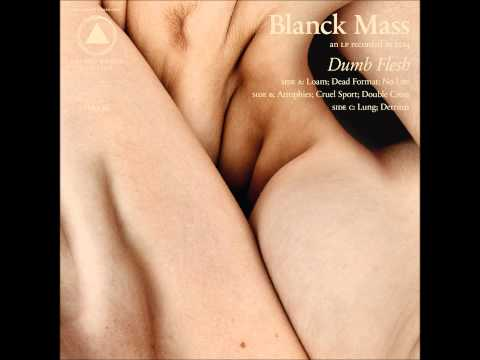 Blanck Mass - Dumb Flesh (Full Album HD)