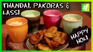 #fame food -​​ Thandai, Lassi and Pakoras | Holi Special | Amrita Rana