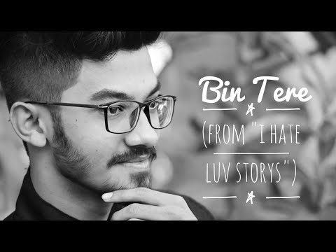 "Bin Tere ( Cover From ""I Hate Luv Storys"")"" By Vishal-Shekhar, Shafqat Amanat Ali & Sunidhi Chauhan"