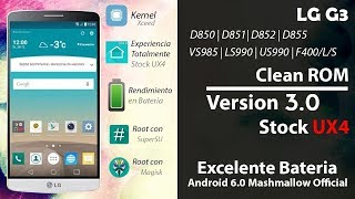 LG G3 | CleanROM 3.0 | Android 6.0 MM Oficial | Todas las variantes | Review en Español - Ayala Inc