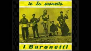 I Baronetti - Te Lo Prometto
