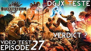 [VideoTest #027] DGJX passe Bulletstorm (XBox 360) à la casserole !