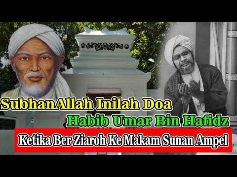 Subhanallah , Inilah Doa Habib Umar Bin Hafidz Ketika Berziaroh Ke Makam Wali Allah Sunan Ampel