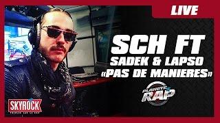 """SCH """"Pas de manières"""" feat. Sadek & Lapso #PlanèteRap"""