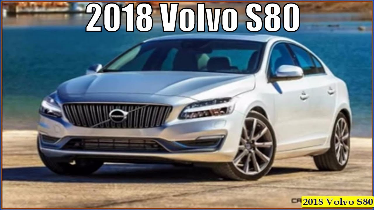 new volvo s80 2018 limited editions interior and exterior reviews