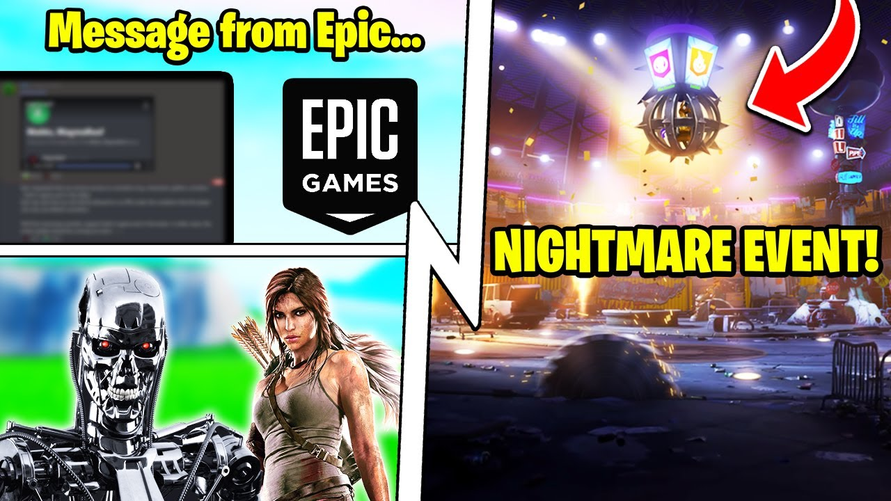 The NIGHTMARE Event, Epic's Warning Message, Terminator, Lara Croft!