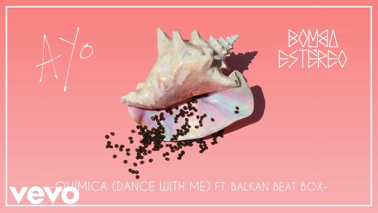 Bomba Estéreo - Química (Dance With Me)[Audio] ft. Balkan Beat Box