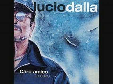 Lucio Dalla - Caro amico ti scrivo