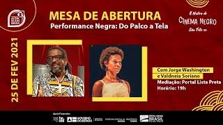 Mesa de Abertura: Performance Negra: Do Palco a Tela | Com Jorge Washington e Valdineia Soriano