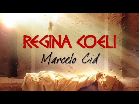 REGINA COELI - Marcelo Cid