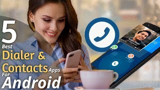 5 Best Dialer and Contacts Apps for Android of 2019 screenshot 1
