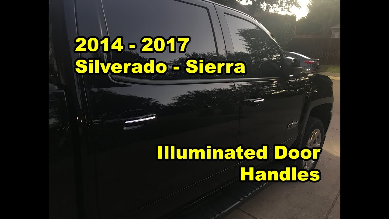 2014 2017 Silverado Sierra Illuminated Door Handles