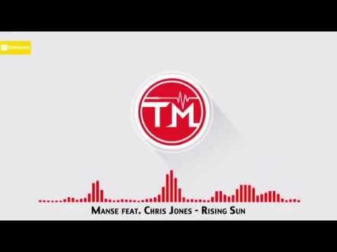 Manse Feat. Chris Jones - Rising Sun (Lyrics)